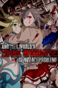 Cover des 1. Bandes zu Another World's Zombie Apocalypse Is Not My Problem!