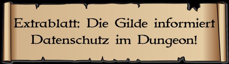 Banner auf dem steht: 'Extrablatt: Die Gilde informiert: Datenschutz im Dungeon'