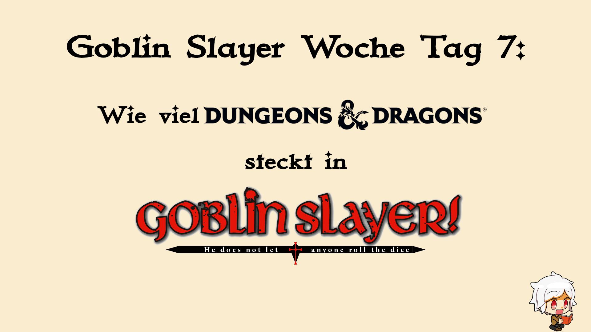 Das Thumbnail für das Video. Der Text sagt Goblin Slayer Woche Tag 7: Wie viel Dungeons und Dragons steckt in Goblin Slayer!